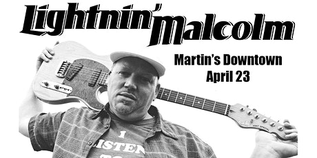 Lightnin Malcolm Live at Martin's Downtown tickets