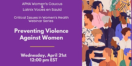 Critical Issues in Women's Health | Preventing Violence Against Women tickets