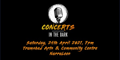 Concerts in the dark @Tramshed Community Centre Narrabeen tickets