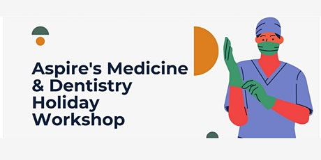 Aspire's Medicine & Dentistry Virtual Holiday Workshop tickets