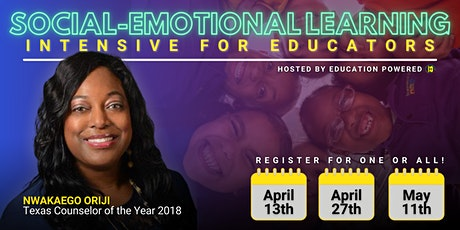 Social Emotional Learning Intensive for Educators! tickets