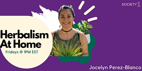 SocietyX: Herbalism At Home tickets