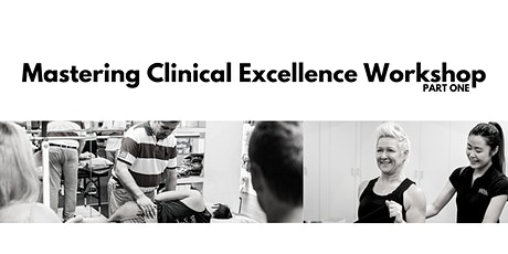 Mastering Clinical Excellence Workshop - Part One tickets