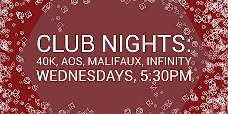 Club Nights: 40K, AOS, Malifaux, Infinity tickets