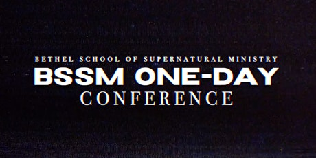 Bethel School of Supernatural Ministry One-Day Conference tickets