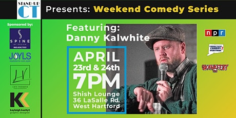 WknD Comedy Series Featuring Danny Kalwhite! tickets