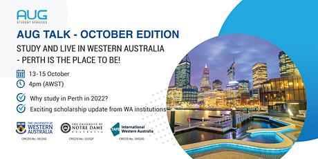 [AUG Talk] Study & Live in Western Australia - Perth is the Place to be! tickets