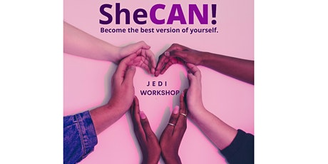 SheCAN! JEDI Workshop 2  ( JEDI - Justice, Equity, Diversity, Inclusion) tickets