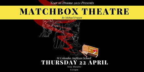 Year 10 Drama Production - Matchbox Theatre tickets