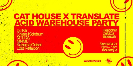 Cat House X Translate ~ Acid Warehouse Party tickets