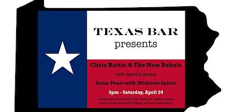Texas Bar Presents:   Chris Rattie & The New Rebels tickets