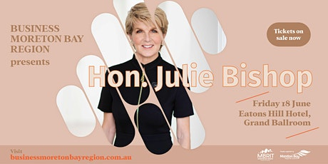 Business Moreton Bay Region presents the Hon Julie Bishop tickets