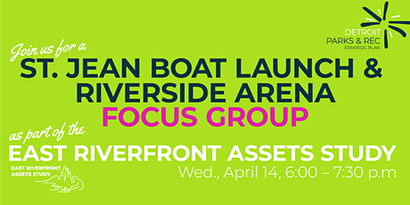 Detroit ERAS: St. Jean Boat Launch and Riverside Marina  Focus Group tickets