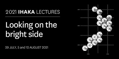 2021 Ihaka Lecture Series: Looking on the Bright Side tickets
