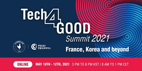 Tech4Good Summit 2021 - Korea, France and Beyond tickets