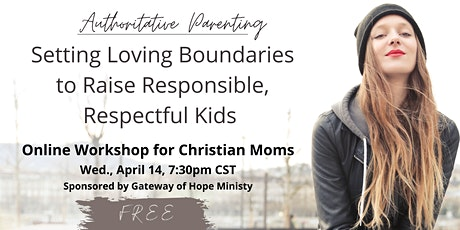 Setting Loving Boundaries to Raise Responsible, Respectful Kids tickets