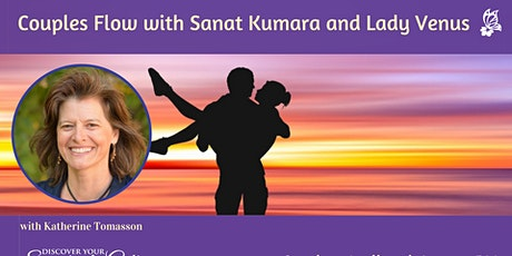 Couples Flow Your Magic with Sanat Kumara and Lady Venus tickets