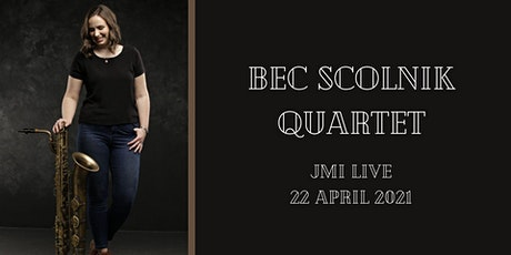 Bec Scolnik Quartet tickets
