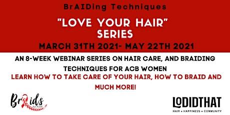 """BrAIDing Techniques """"Love your Hair"""" Series biglietti"""