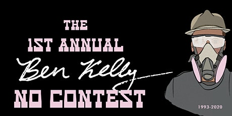 "The 1st Annual Ben Kelly ""No Contest"" tickets"