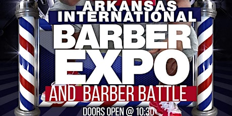 ARKANSAS INTERNATIONAL BARBER EXPO AND BARBER BATT tickets
