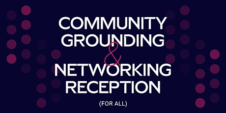 Community Grounding & Networking Reception for All tickets