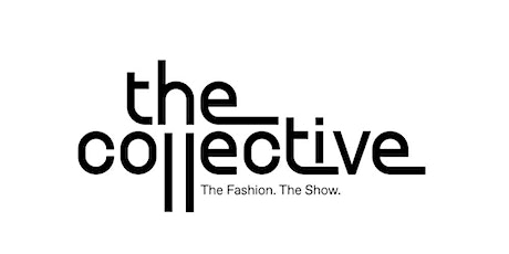 The Collective Fashion Show - Official Launch Party (IN PERSON) tickets
