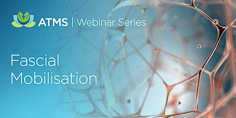 Webinar Series: Fascia & Fascial Mobilisation Therapy billets