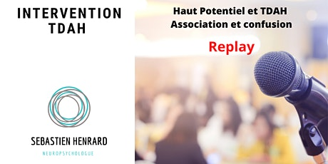 REPLAY : Haut Potentiel et TDAH - Association et confusion billets