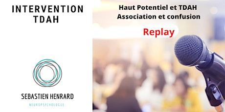 REPLAY : Haut Potentiel et TDAH - Association et confusion billets