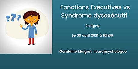 Fonctions exécutives vs syndrome dyséxecutif billets