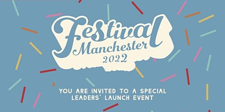 Festival Manchester - Leaders' Launch Event - 2 June 2021 tickets
