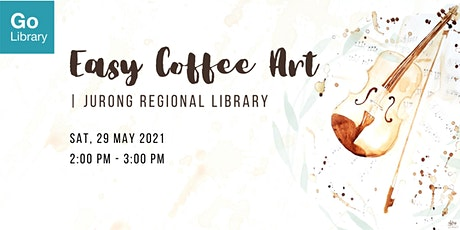 Easy Coffee Art @ Jurong Regional Library tickets