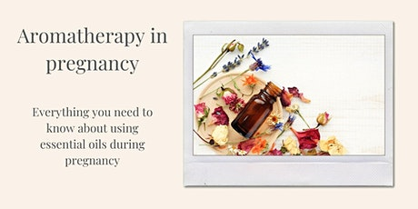 Aromatherapy in pregnancy Tickets