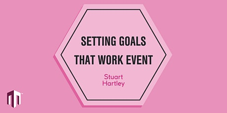 Setting Goals That Work Event tickets