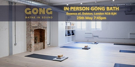 In person Gong Bath - Dalston tickets