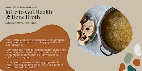 Intro to Gut Health  & Bone Broth Workshop tickets