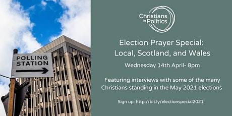 Election Prayer Special- local, Scotland and Wales tickets