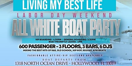 Living My Best Life Miami Labor Day Weekend Boat Party 2021 tickets