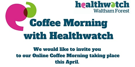 Healthwatch Waltham Forest Online Coffee Morning tickets