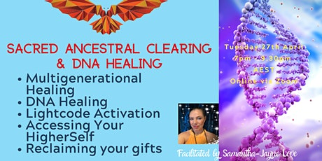 Sacred Ancestral Clearing and DNA Healing  facilitated by Samantha-Jayne tickets