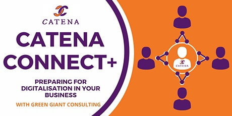 Catena Connect+ Presents: Preparing for Digitalisation in your business tickets