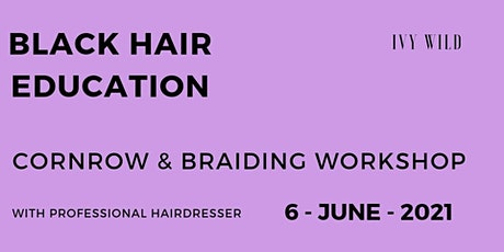 BEGINNER Cornrow And Braiding Workshop tickets
