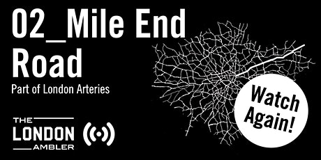 CATCH-UP! London Arteries 02_Mile End Road (Online) tickets