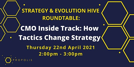 Strategy & Evolution Roundtable: CMO Inside Track How Tactics Change Strate tickets