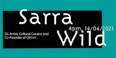 Community Engaged Creative Practice Talk Series:  Sarra Wild tickets