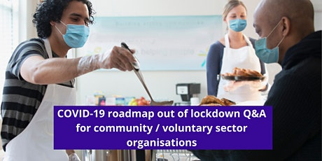 COVID-19 Q & A for voluntary sector/community orgs (Moving out of lockdown) tickets