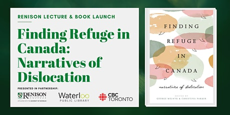 Finding Refuge in Canada: Narratives of Dislocation Book Launch tickets