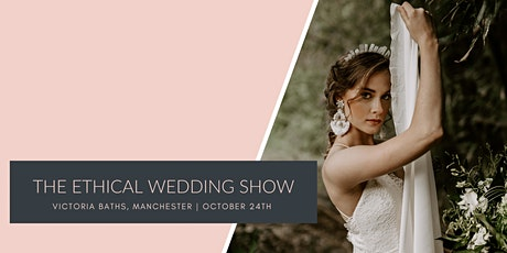 The Ethical Wedding Show - Victoria Baths, Manchester tickets