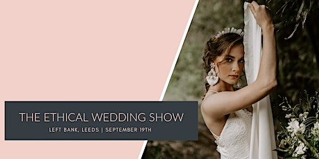 The Ethical Wedding Show - Left Bank, Leeds tickets